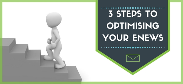 3 Steps to Optimise your eNews